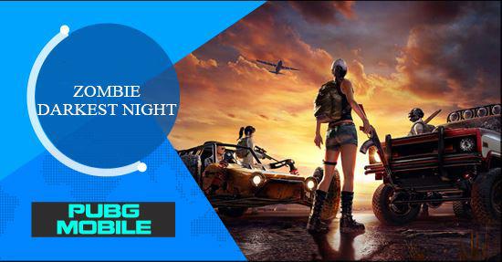 PUBG Mobile & Zombie Darkest Night Mode